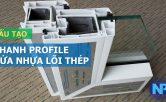 cấu tạo thanh profile cửa nhựa lõi thép