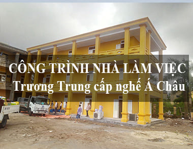 Công trình nhà làm việc trương Trung cấp nghế Á Châu – Phú Thụy, Gia Lâm, Hà Nội