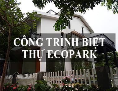Công trình biệt thự Ecopark